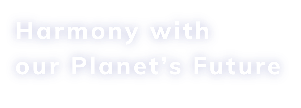 Harmony with our Planet's Future